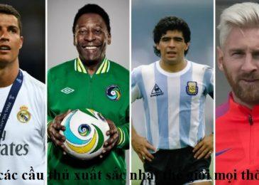 Top các cầu thủ xuất sắc nhất thế giới mọi thời đại